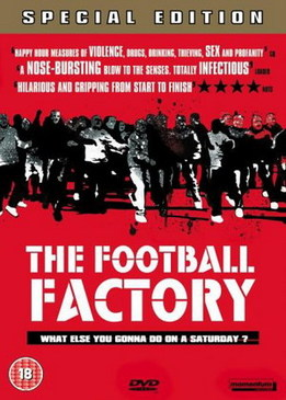 Фанаты (The Football Factory)