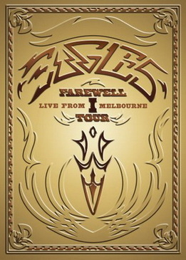 The Eagles - The Farewell 1 Tour - Live from Melbourne