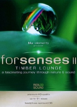 Для чувств – 2 (Forsenses 2: Timber Lounge. A Fascinating Journey through Nature & Sound)