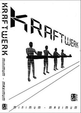 Крафтверк - Минимум-Максимум (Kraftwerk - Minimum-Maximum)