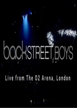 Backstreet Boys - Live from The O2 Arena