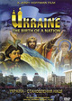 Ukraine - The Birth of a Nation