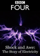 Shock and Awe - The Story of Electricity