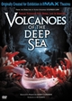 Volcanoes of the Deep Sea