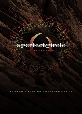 A Perfect Circle Live: Featuring Stone and Echo
