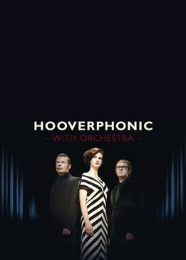 Hooverphonic - With Orchestra Live