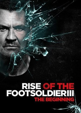 Восхождение Пехотинца 3 (Rise of the Footsoldier 3)