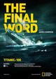 Titanic: Final Word with James Cameron