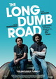 The Long Dumb Road